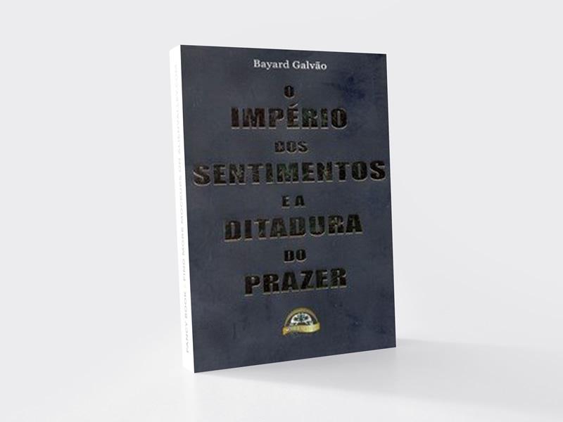 Livro - O Império dos Sentimentos e a Ditadura do Prazer